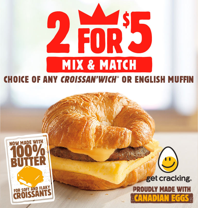 2 for $5 Mix & Match Choice Of Any Croissan'Wich® Or English Muffin